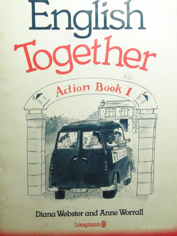 English Together. Action Book 1, Дайана Уэбстэр, Энн Уорэлл.