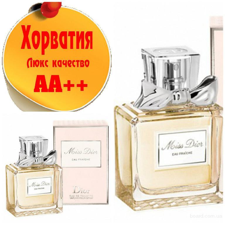 Christian Dior Miss Dior eau Fraiche Люкс качество АА++! Хорватия Качественные копии