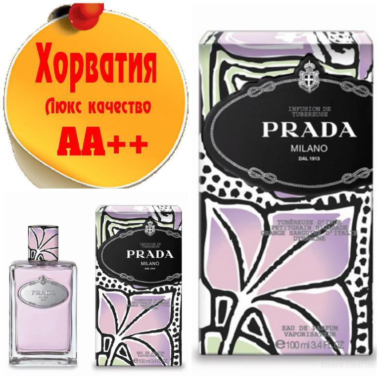 Prada Milano Infusion de Tubereuse Люкс качество АА++! Хорватия Качественные копии